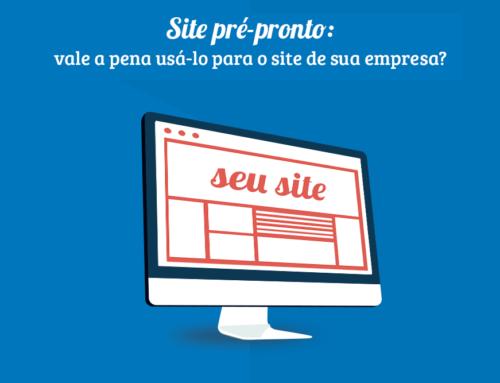 Site pré-pronto: vale a pena usá-lo para o site de sua empresa?