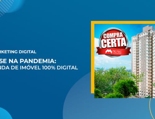 Mercado imobiliário aquecido na pandemia: Nossa primeira venda 100% digital