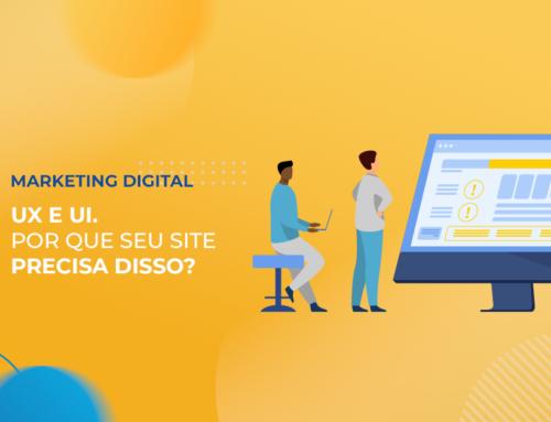 UX e UI Design aplicados em seu site melhoram resultados em marketing digital