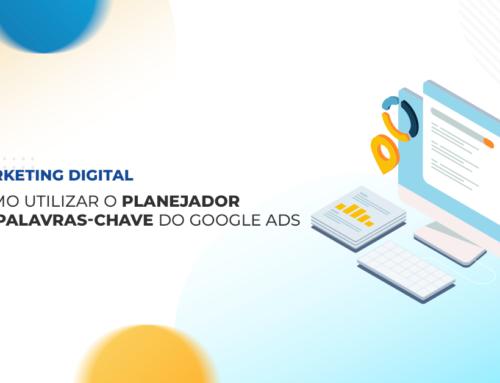 4 passos de como usar o Planejador de palavras-chave do Google Ads
