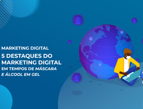 Marketing de Máscara: 5 destaques do digital em tempos de pandemia