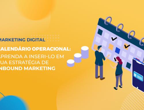 Calendário Operacional: Aprenda a inseri-lo em sua estratégia de Inbound Marketing