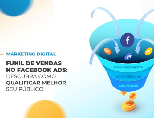 Funil de vendas no Facebook Ads – Como fazer e gerar leads consistentes