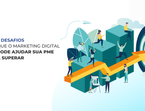3 desafios que o Marketing Digital pode ajudar sua PME a superar