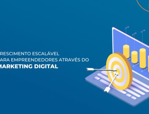 Crescimento escalável para empreendedores através do Marketing Digital