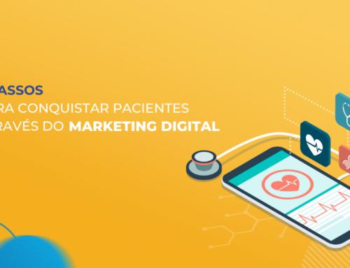 5 passos para conquistar pacientes através do Marketing Digital