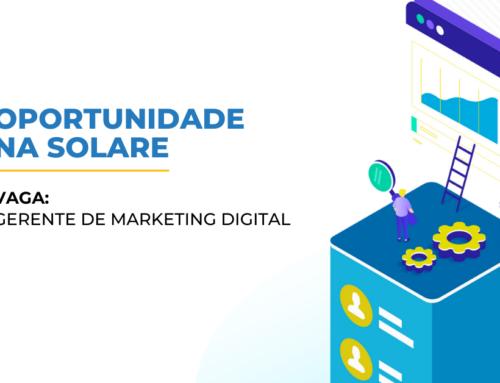 Oportunidade na Solare | Gerente de Marketing Digital