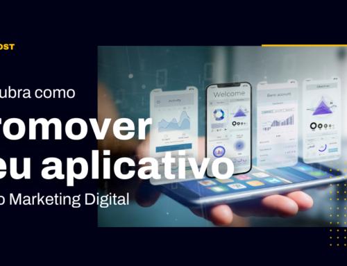 Descubra como promover seu aplicativo com o Marketing Digital
